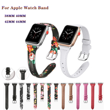 лучшая цена Leather Slim Sport Bracelet Straps For Apple Watch band 4 44/40mm floral men/women watches band For IWatch series 3/2/1 42/38mm