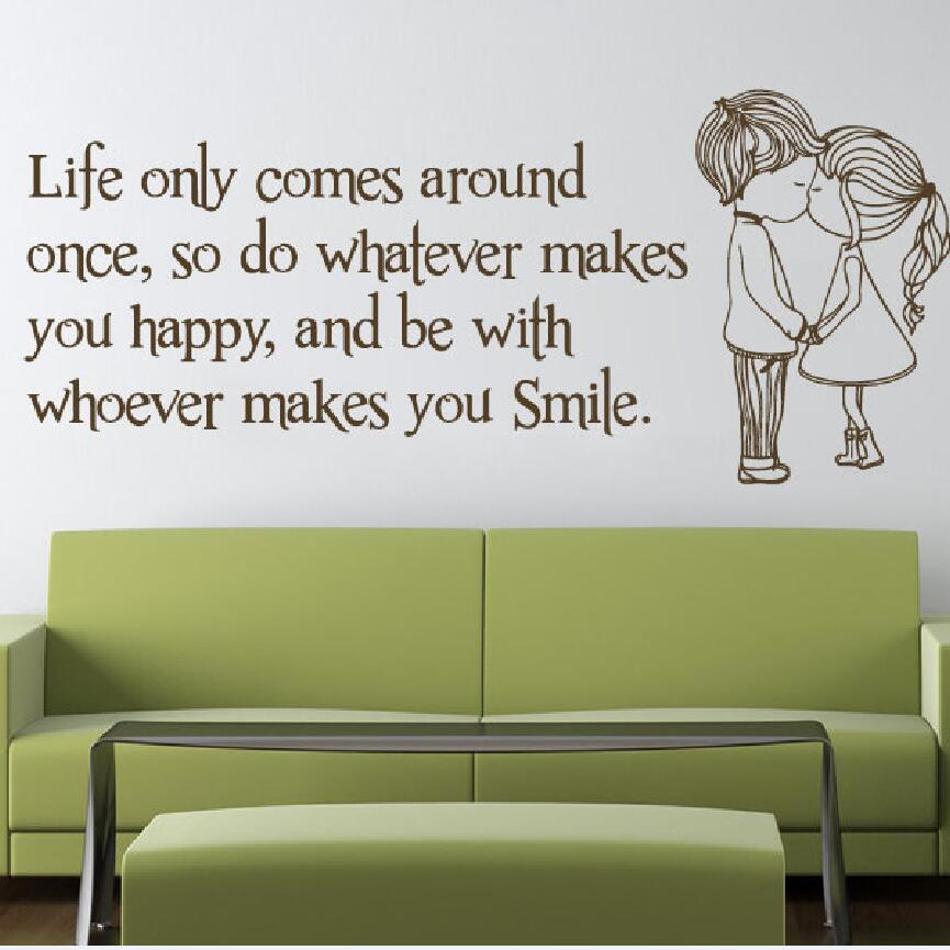 Wall Decal Vinyl Quote Sicker Life Only Comes Around Once Be Happy