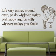 Wall Decal Vinyl Quote Sicker Life Only Comes Around Once Be Happy And Smile Two Lovely Cute Couple Room Decoration DIY  WW-233