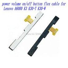 1 ШТ. Новый высокое качество Громкости Мощность на/выкл вкл выкл Кнопка Flex кабель для Lenovo A6000 K3 K30-T K30-W мобильный телефон бесплатная доставка