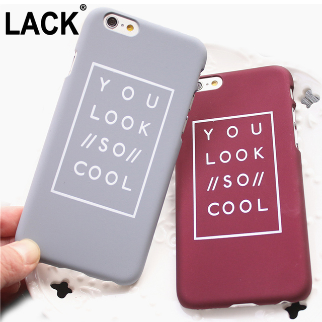 lack fashion letter case for iphone 6 case for iphone 6s 6 pluslack fashion letter case for iphone 6 case for iphone 6s 6 plus matte hard phone cases back cover fundas capa you look so cool