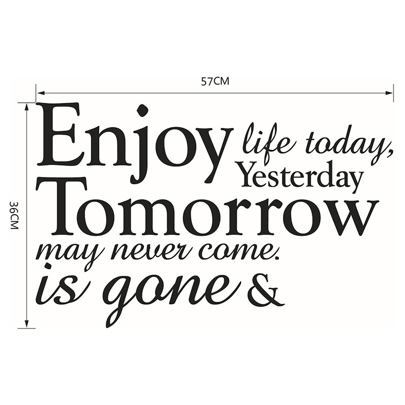 21 6 X 16 Enjoy Life Todays Yesterday Is Gone English Famous
