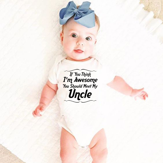 If You Think I Am Awesome You Should Meet My Uncle Cotton Short Sleeve Funny Baby Bodysuits Cute Newborn Boys Girls Clothes