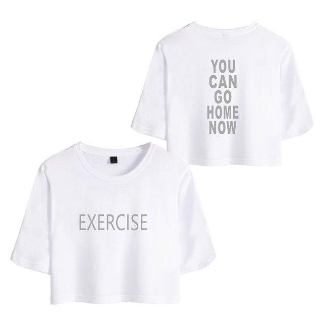 You Can Go Home Now T-shirts Summer Women Short Sleeve Hip Hop Crop Tops Kpop Casual Print Tees Shirts You Can Go Home Now
