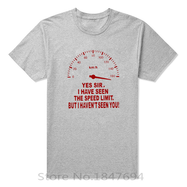 """""""Yes sir I have seen a speed limit…"""" T-shirt"""