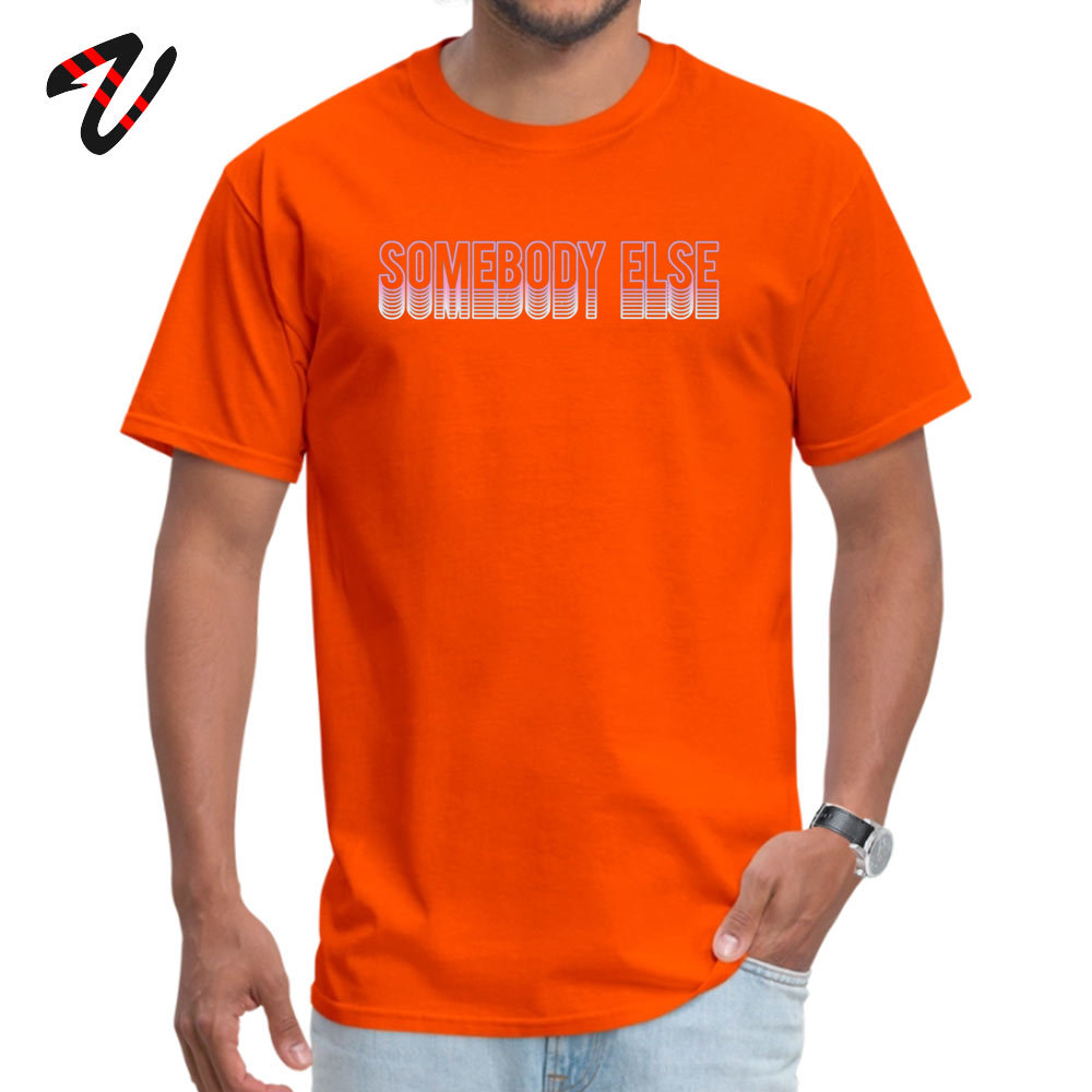 Somebody else 2019 New Fashion Design T-shirts Round Collar 100% Cotton Short Sleeve Tops Shirts for Men T-Shirt April FOOL DAY Somebody else 26148 orange