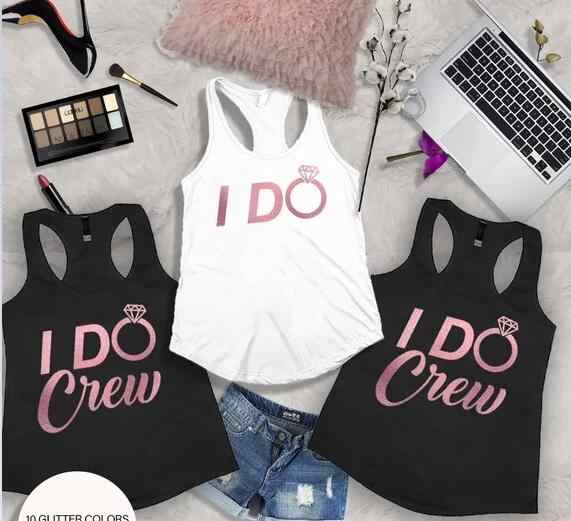 95f472209e9 Detail Feedback Questions about customize rose gold i do crew Bachelorette  wedding Bridesmaids Tank tops tees singlets bride team t Shirts Party favors  on ...