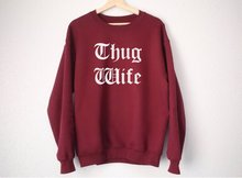 где купить Thug Wife Sweatshirt - Funny Wife Sweatshirt - Wifey Sweatshirt - Thug Wife Shirt  funny sweatshirt gift for girl -E559 по лучшей цене