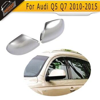 ABS Матовый хром автомобиля боковое зеркало крышка авто зеркало Кепки для Audi Q5 2009-2015 Q7 2009-2017 зеркало заднего вида чехол shell >> HSPEED KSLINE Official Store