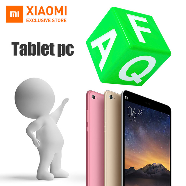 FAQ (Frequently Asked Questions) About XiaoMi Tablet Question