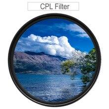 CPL Filter 37 43 46 40.5 49 52 55 58 62mm 67mm 72mm 77mm 82 Circular Polarizer Polarizing Filter for Canon Nikon Sony Fujifilm