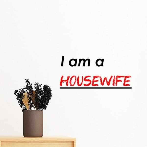 I Am A Housewife