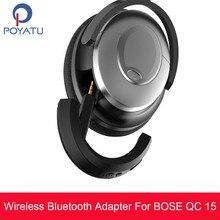 POYATU אלחוטי Bluetooth מתאם עבור Bose QC15 QC 15 אלחוטי Bluetooth רמקול מתאם לbose אוזניות 15 מקלט aptX