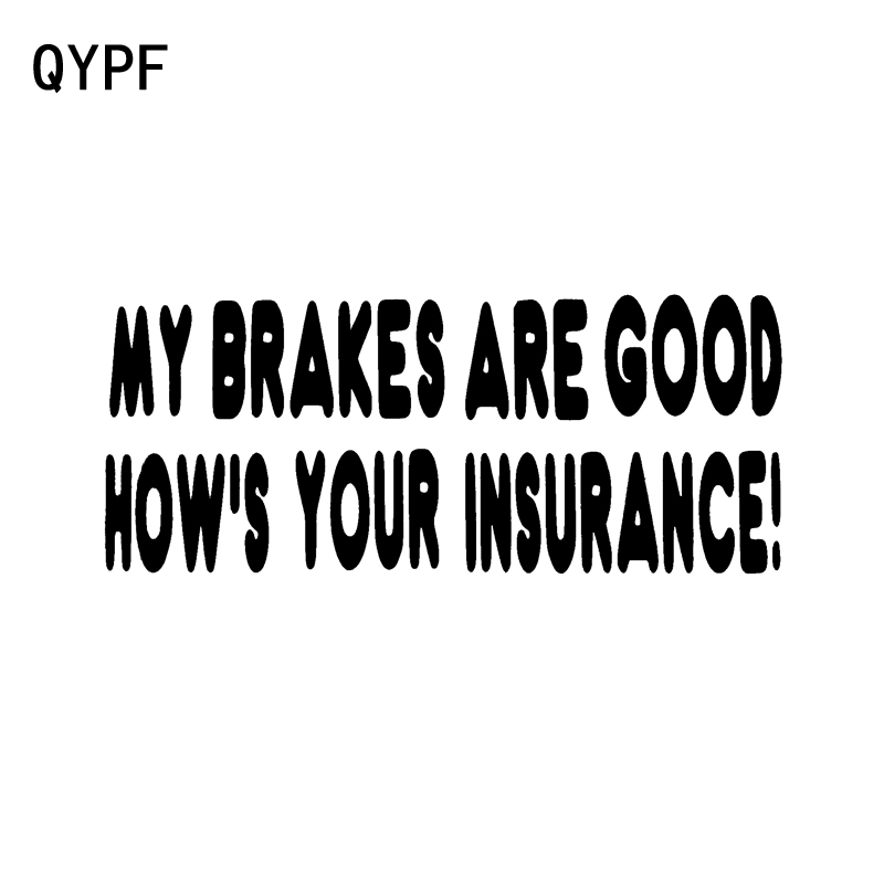 Radient Qypf 18cm*7.4cm My Brakes Are Good Hows Your Insurance Fun Black Silver Vinyl Decal Car Sticker C15-1486 Punctual Timing
