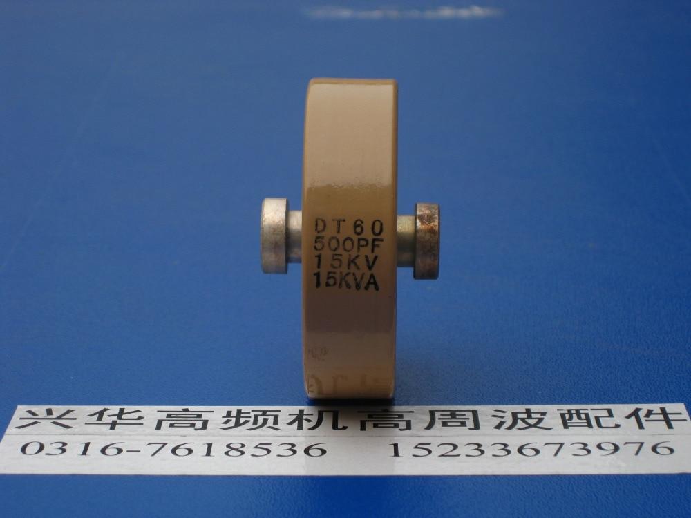 Round ceramics Porcelain high frequency machine  new original high voltage CCG81-1 DT60 500PF 15KV 15KVA  цены