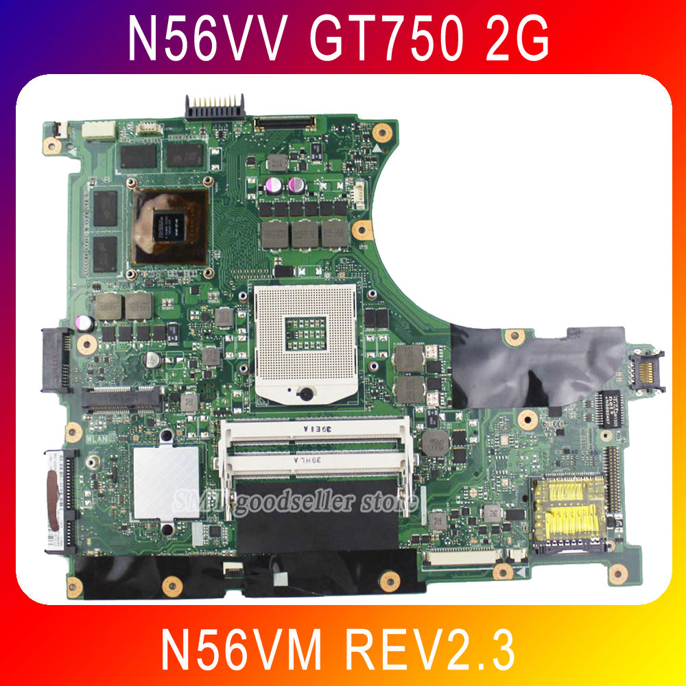 Original N56VV Laptop Motherboard for Asus N56VM REV2.3 Mainboard GT750 2G PGA 989 HM76 tested well original new for asus n43sl laptop motherboard rev 2 0 ddr3 hm65 gt540m 1g n12p gt a1 mainboard