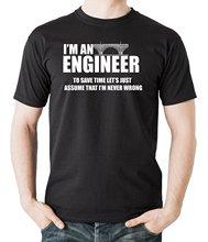 I Am An Engineer T-shirt Tee Shirt Cotton Hight Quality Man T Fashion Logo Printing T-Shirts Top