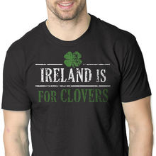 7e14d3915 2019 Summer Funny T-shirt Mens Ireland Is For Clovers Lucky Irish St  Patricks Day
