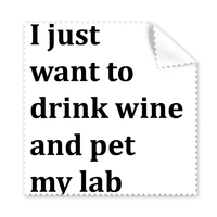 Animal Protector Pet Lover Pet Slave Style I Just Want To Drink Wine Glasses Cloth Cleaning