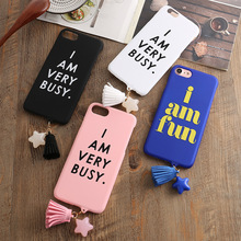 I AM BUSY tassel Matte Phone Case For iPhone 6 6S 4.7 INCH Messages Patterned Hard Phone Case FOR IPHONE 6 6S 4.7inch