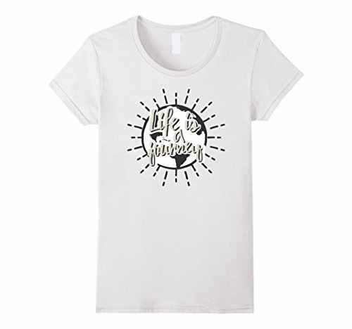 Life Is A Journey - Cool Traveling T Shirt Design! 2017 New T-Shirt Women  Harajuku Funny Tops Tee High Quality Ladies