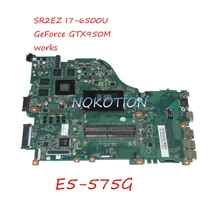 NOKOTION DAZAAMB16E0 N9GFXWW001 N9GFXWW0016 Laptop Motherboard For Acer aspire E5-575G SR2EZ I7-6500U CPU GTX950M Video card
