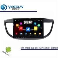 YESSUN Car Android Player Multimedia For Honda CR V / CR V 2012~2017 Radio Stereo GPS Nav Navigation (no CD DVD ) 10 HD Screen