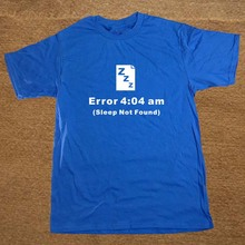 """Error 4:04 am – SLEEP NOT FOUND"" t-shirt"