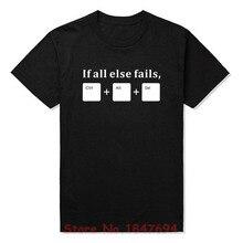 New Summer Funny If All Else Fails CTRL ALT DEL Tech Support Geek T Shirts Men Joke GIFT T-shirts Cotton Short Sleeve Fashion