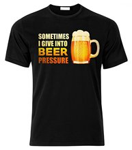 """Sometimes I give into beer pressure"" t-shirt"