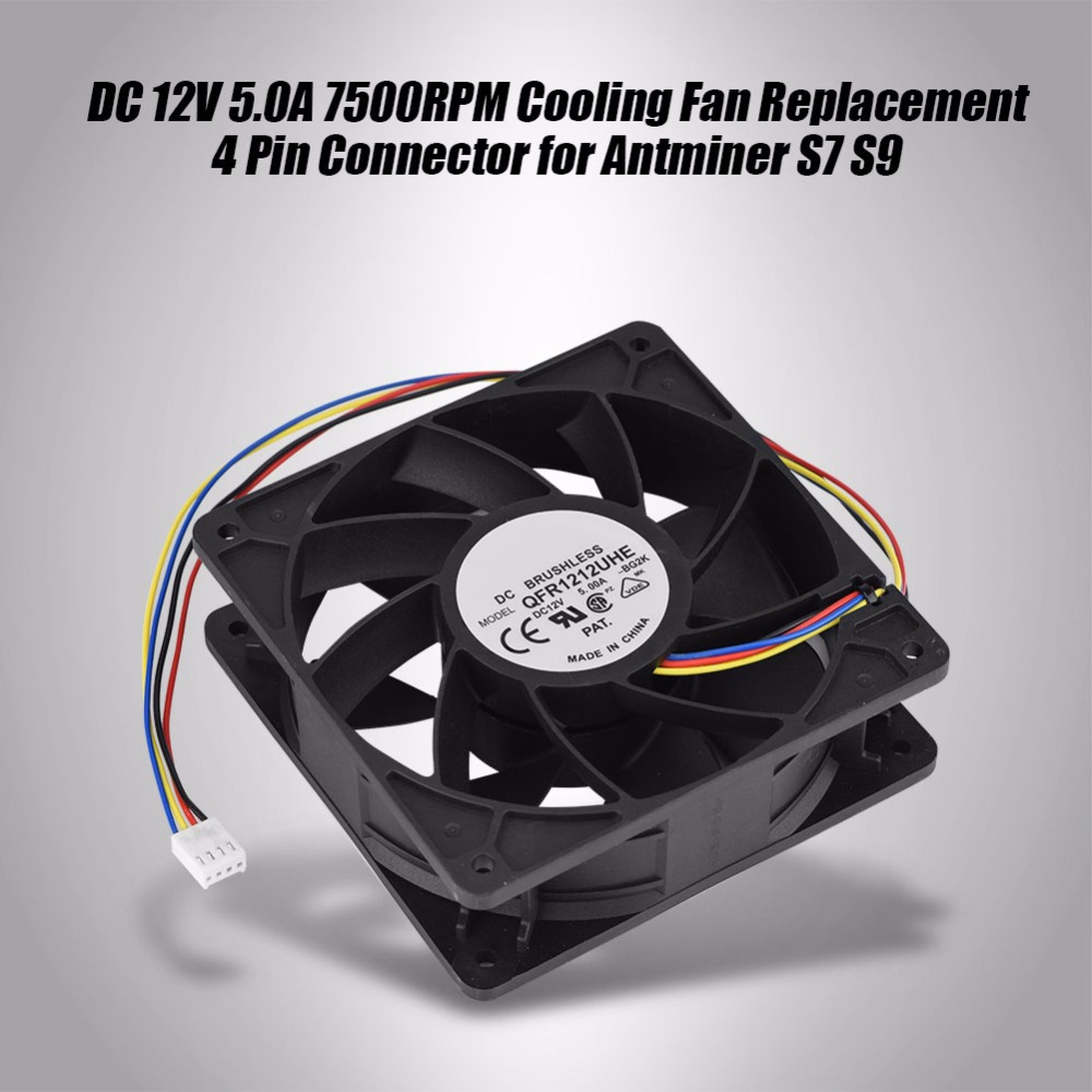 DC 12V 5.0A 7500RPM Cooling Fan Replacement 4 Pin Connector for Antminer S7 S9 cooling fan replacement d12bm 12d 4 pin connector pwm 12038 12v 2 3a 6000rpm for antminer bitmain s7 s9 useful