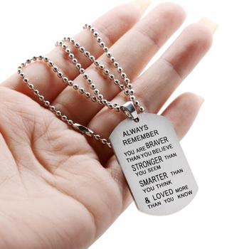 Always remember you are braver than you believe,stronger than you seem...Stainless steel dog tag necklace Inspirational Gifts image