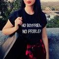 NENHUM NAMORADO NENHUM PROBLEMA Carta Impressão de Verão 2017 Do Punk Preto t shirt mulheres tops casual harajuku camiseta femme tumblr Tshirt