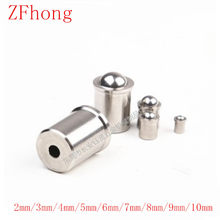 10Pcs/Lot 2mm 3mm 4mm 5mm 6mm 8mm 10mm 304 Stainless Steel Ball Plunger Push Fit Ball Spring Ball Plungers(China)