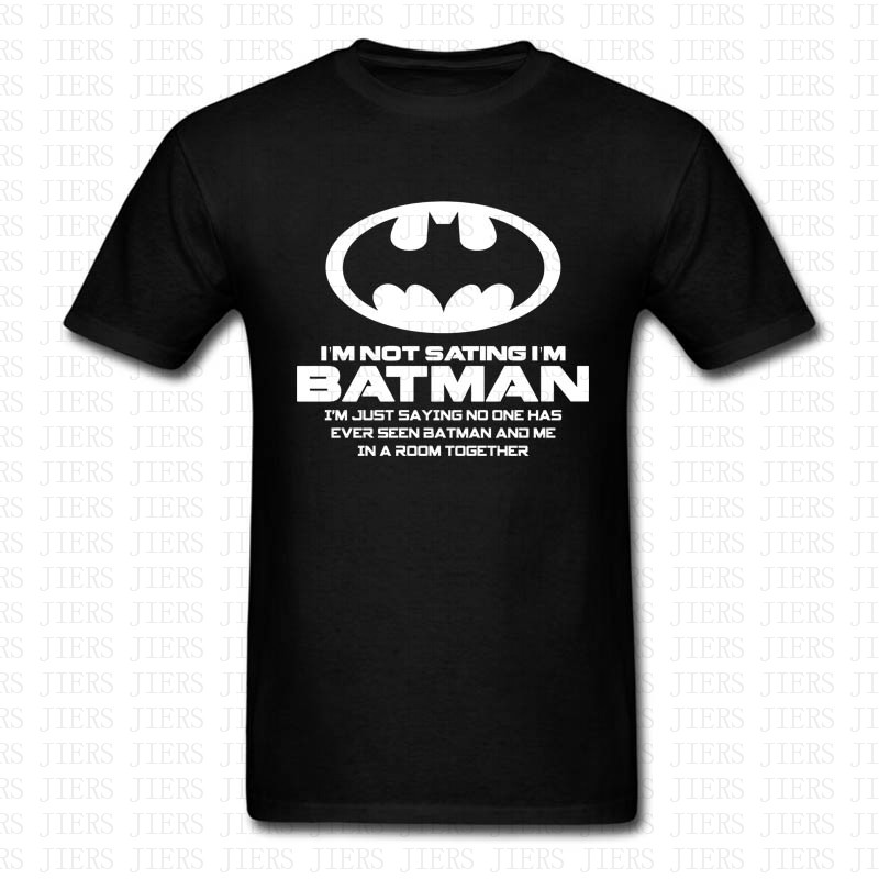 Fashion Im Not Saying Im Batman Funny T Shirt Gift for Dad Fathers Day Print O Neck Cotton Tshirt Men Women Brand Clothing Tops