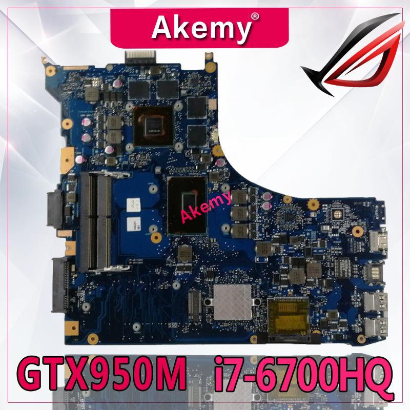 Akemy Échange! Carte mère d'ordinateur portable pour ASUS ROG GL552VW GL552VL GL552VX GL552V ZX50V carte mère I7-6700HQ GTX950M 40 broches