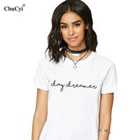 CbuCyi 2017 New Fashion T Shirt Graphic Printed Tee Shirt Women Sexy Slogan Day Dreamer T