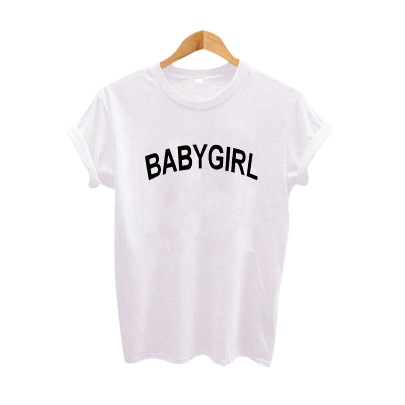 Babygirl T Shirt Funny Saying Printing T-shirt Women 2017 Fashion Cotton Tee Shirt Tumblr Hipster tshirt Clothing Harajuku