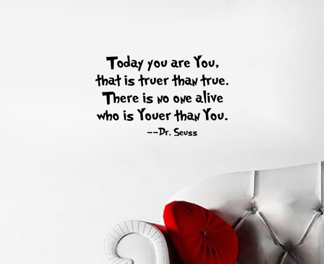 New Dr Seuss Today You Are You That Is Truer Than True Wall Stickers