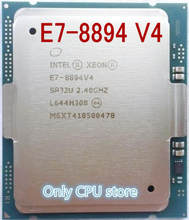 معالج إنتل زيون الأصلي E7-8894 V4 LGA2011-1 E7-8894V4 معالج 24-Core CPU E7 8894 V4(China)