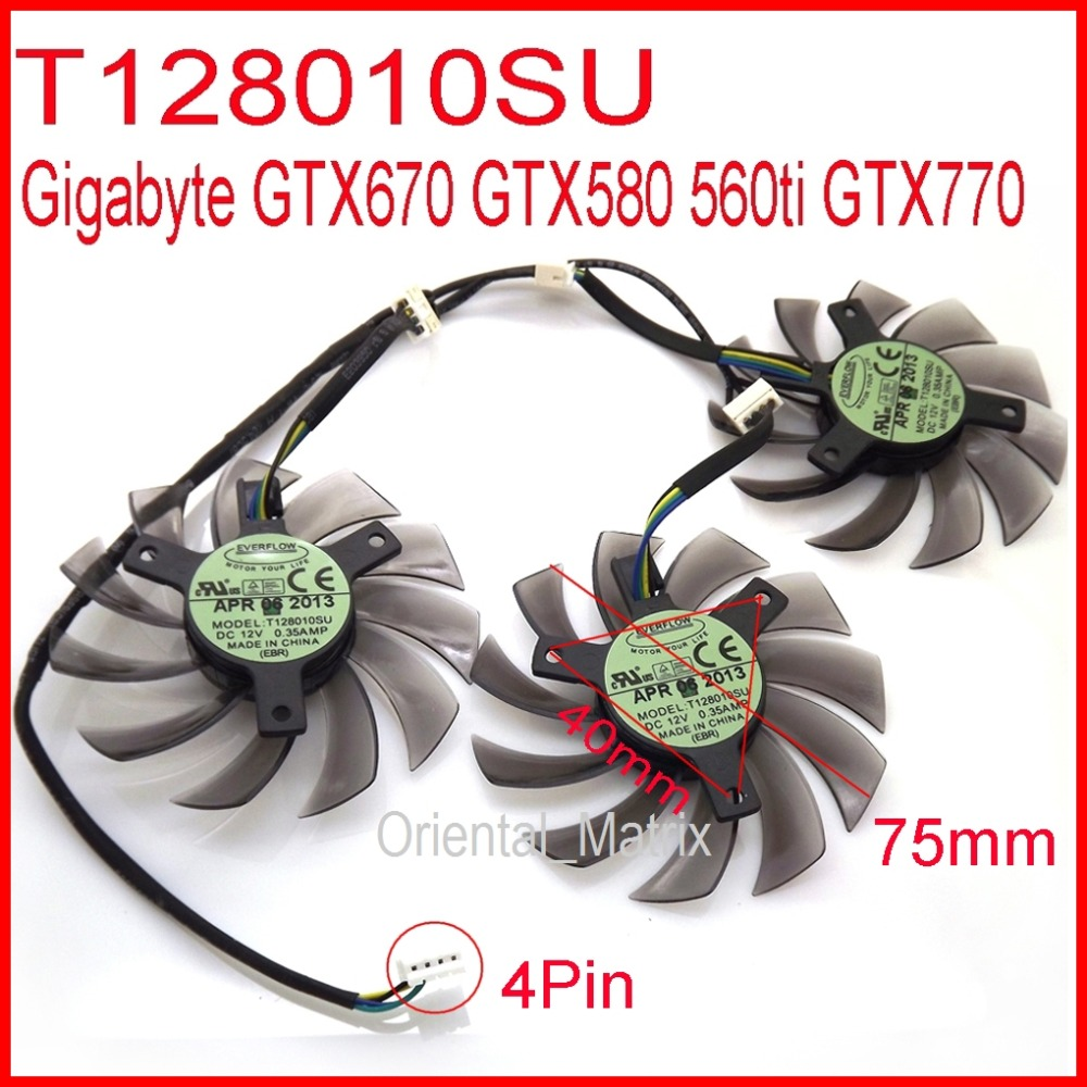 Free Shipping 3pcs/lot EVERFLOW T128010SU 75mm 4Pin 40mm For Gigabyte GTX670 GTX580 560ti GTX770 Graphics Card Cooling Fan