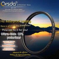 Orsda мм 37 мм 39 мм 40,5 43 46 49 52 55 58 62 67 72 77 82 86 мм Ультра Тонкий CPL фильтр для Olympus Sony Nikon Canon Pentax PK объектива для Кепки капюшон светофильтр