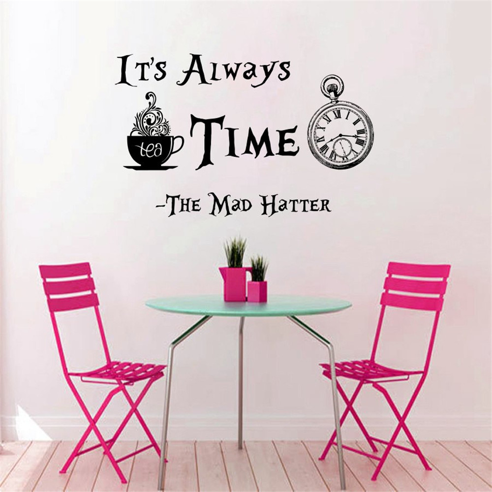 Clock Pattern Quotes Its Always Tea Time Wall Sticekr Famous Cartoon Alice In Wonderland Art Designed