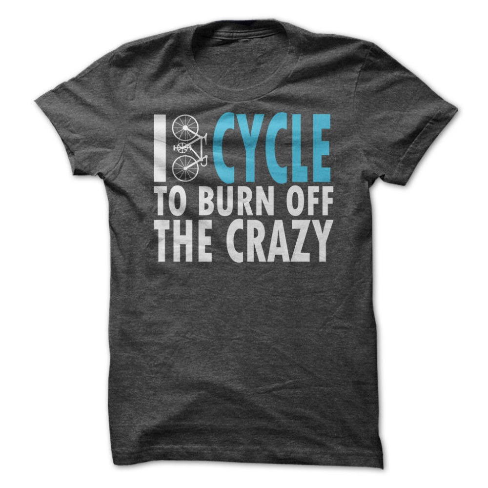 T Shirt Designer Short Sleeve I Cycle To Burn Off The Crazy Crew Neck Short Sleeve T Shirts For Men