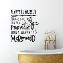 Mermaid Wall Sticker Always Be A Vinyl Decal Bathroom Decor Mermaids Wallpaper Girls Room Mural AY1421