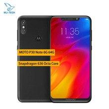 Motorola MOTO P30 หมายเหตุ 6G 64G สมาร์ทโฟน 6.2 นิ้ว 1080P Snapdragon 636 OCTA Core 16.0MP + 5.0MP 5000mAh