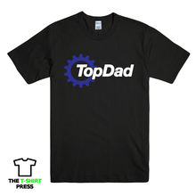 TOP DAD GEAR STYLE PRINTED MENS TSHIRT FUNNY GIFT FOR FATHER BIRTHDAY T Shirts Funny Tops Tee New Unisex