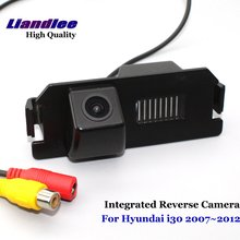 Liandlee For Hyundai i30 2007~2012 Car Rearview Reverse Camera Rear View Backup Parking Camera / Integrated High Quality liandlee car rear reverse camera for hyundai terracan 2001 2010 rear view backup parking camera sony integrated high quality
