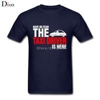 Have No Fear The Texi Driver Is Here T Shirt Men Amazing Short Sleeve Crewneck Cotton XXXL Men's  T Shirts