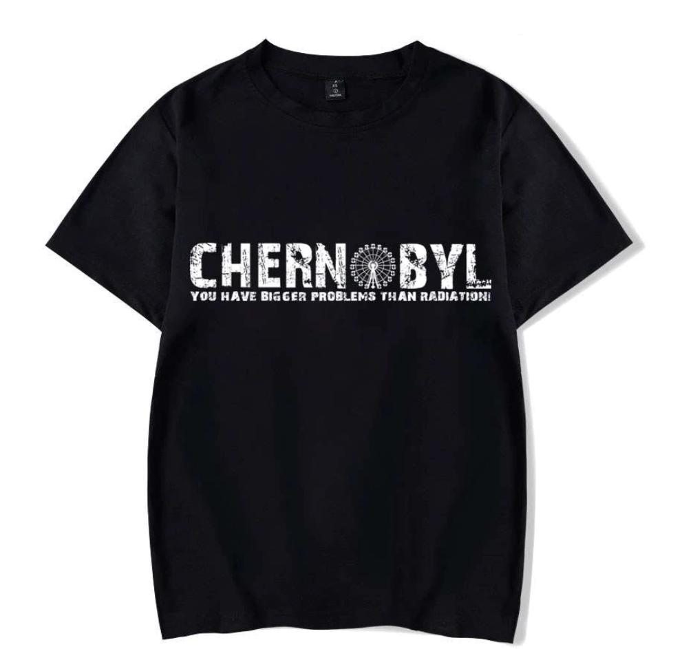 Chernobyl T-shirt - You Have Bigger Problems Than Radiation! Men Summer Short Sleeves T Shirt